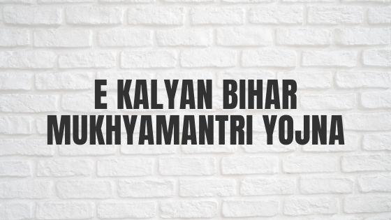 e Kalyan Bihar Mukhyamantri Yojna